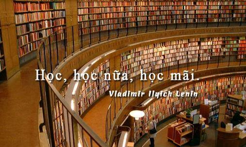 Em hãy giải thích câu châm ngôn Học học nữa học mãi của V.I.Lênin